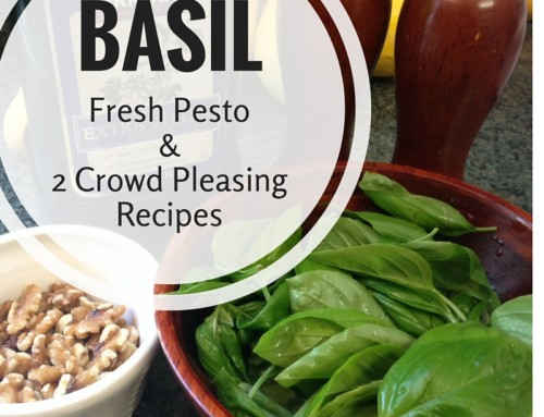 Pesto Recipe and Two Crowd Pleasing Recipes