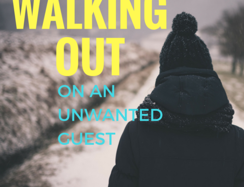 Walking Out On An Unwanted Guest